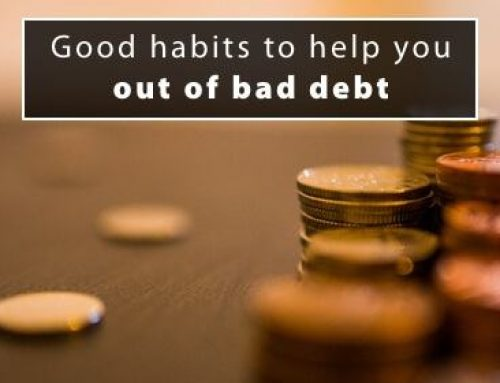 Good habits to help you out of bad debt